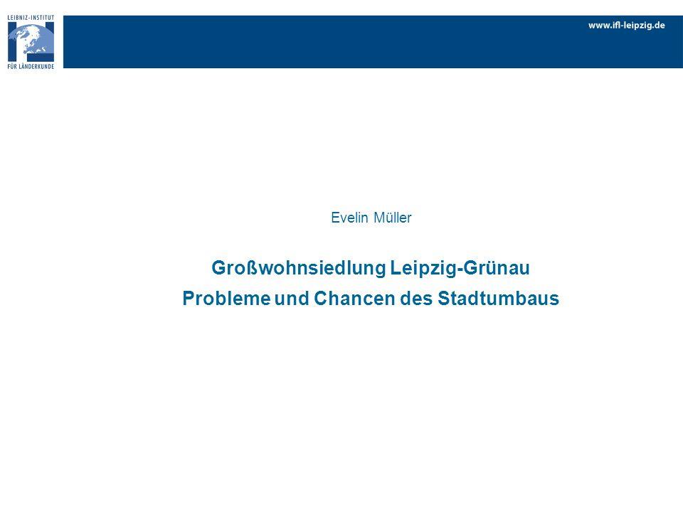 Entwicklungsstrategie Leipzig-Grünau 2020 (in Zusammenarbeit von Stadtverwaltung und Wohnungsunternehmen, vor Ort diskutiert, Stadtratsbeschluss im Juli 2007)