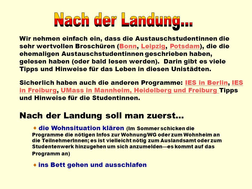 Wir nehmen einfach ein, dass die Austauschstudentinnen die sehr wertvollen Broschüren (Bonn, Leipzig, Potsdam), die die ehemaligen Austauschstudentinn