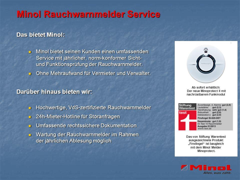 Minol Rauchwarnmelder Service Das bietet Minol: Minol bietet seinen Kunden einen umfassenden Service mit jährlicher, norm-konformer Sicht- und Funktio