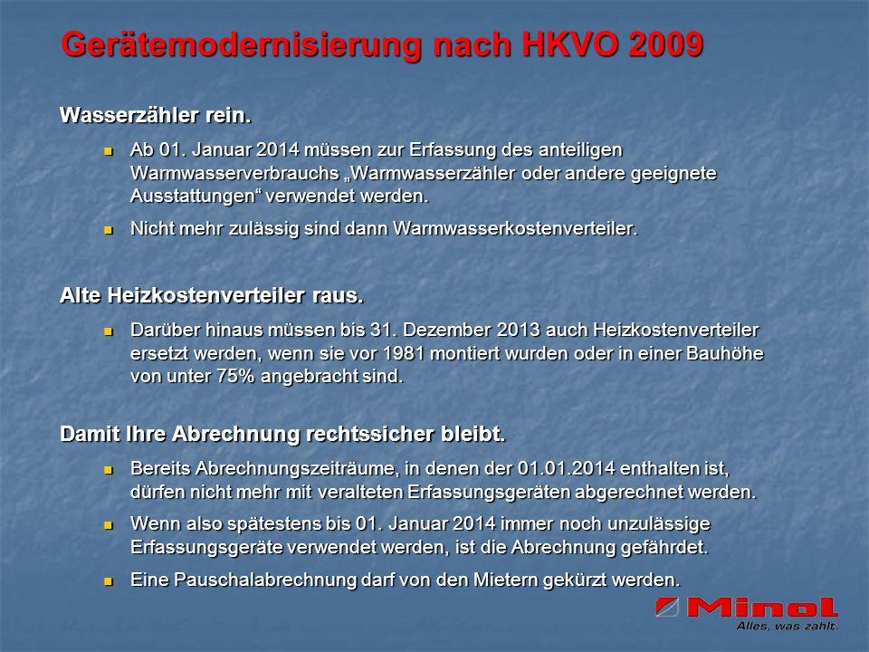 Gerätemodernisierung nach HKVO 2009 Wasserzähler rein. Ab 01. Januar 2014 müssen zur Erfassung des anteiligen Warmwasserverbrauchs Warmwasserzähler od