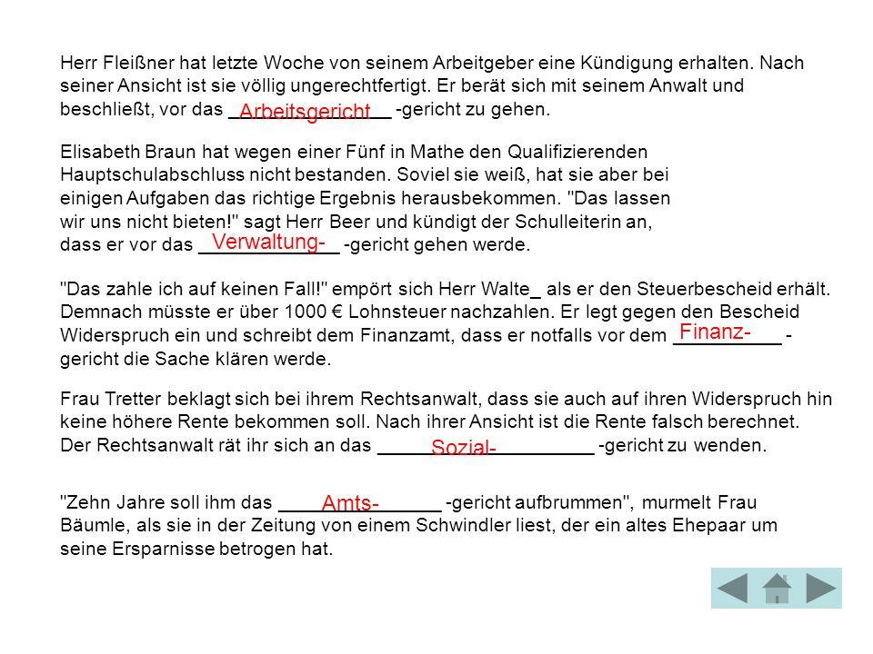Herr Fleißner hat letzte Woche von seinem Arbeitgeber eine Kündigung erhalten.