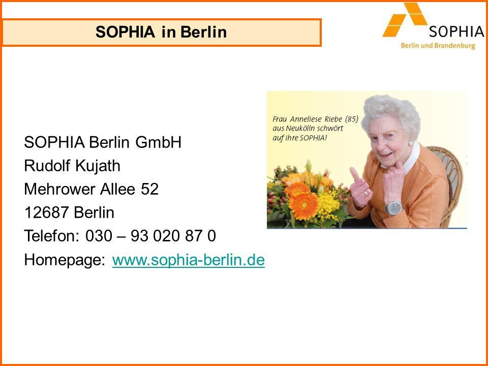 SOPHIA Berlin GmbH Rudolf Kujath Mehrower Allee 52 12687 Berlin Telefon: 030 – 93 020 87 0 Homepage: www.sophia-berlin.dewww.sophia-berlin.de SOPHIA i