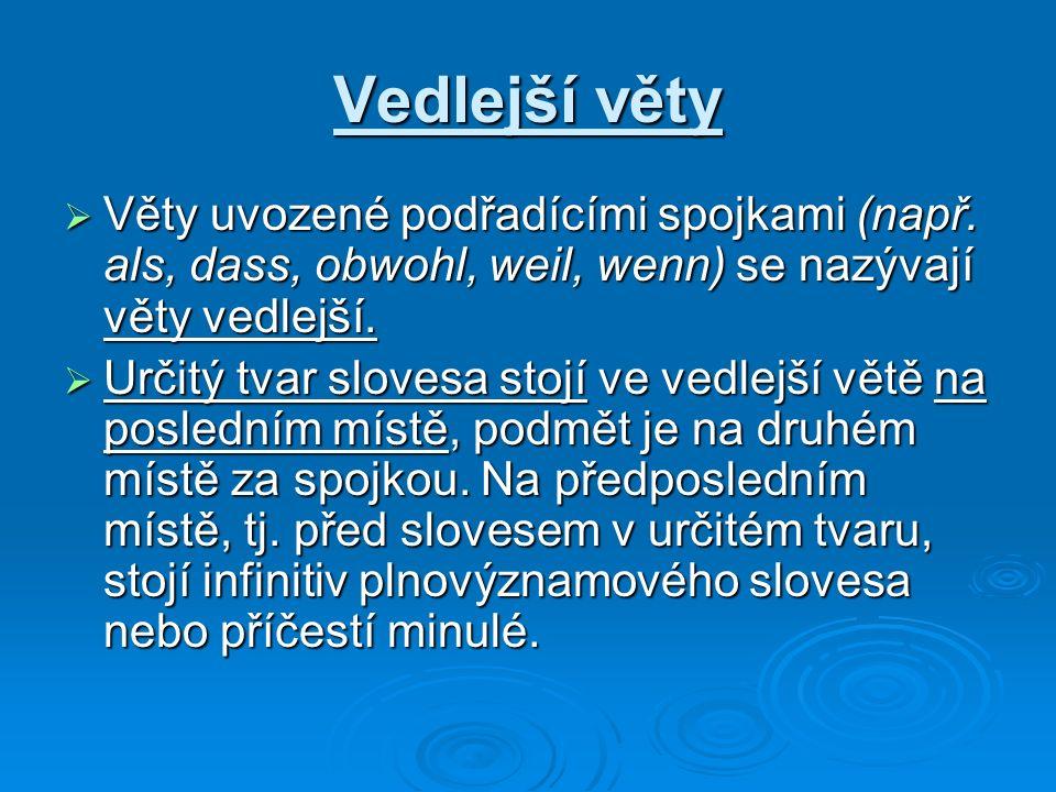 Vedlejší věty Věty uvozené podřadícími spojkami (např.