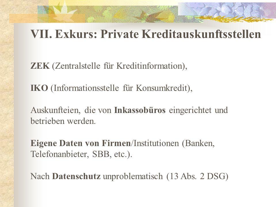 ZEK (Zentralstelle für Kreditinformation), IKO (Informationsstelle für Konsumkredit), Auskunfteien, die von Inkassobüros eingerichtet und betrieben werden.