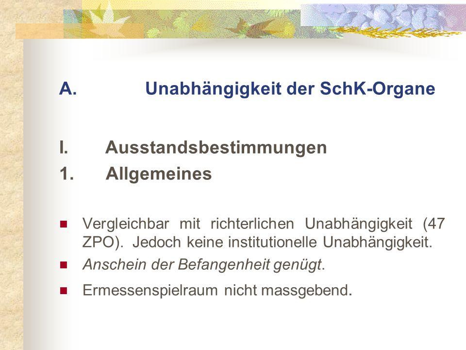 A. Unabhängigkeit der SchK-Organe I. Ausstandsbestimmungen 1.