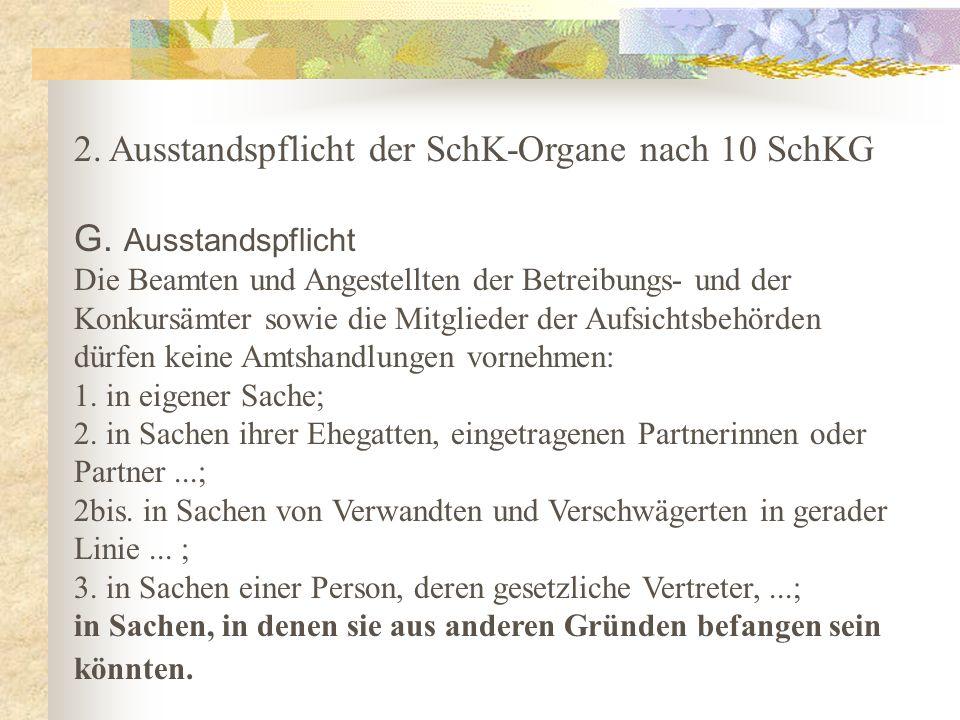 2. Ausstandspflicht der SchK-Organe nach 10 SchKG G.