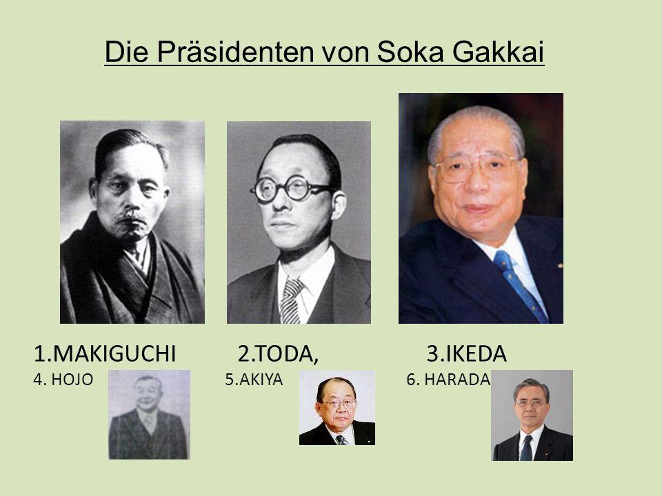 1.MAKIGUCHI 2.TODA, 3.IKEDA 4. HOJO 5.AKIYA 6. HARADA Die Präsidenten von Soka Gakkai