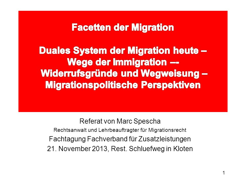 1 Referat von Marc Spescha Rechtsanwalt und Lehrbeauftragter für Migrationsrecht Fachtagung Fachverband für Zusatzleistungen 21. November 2013, Rest.