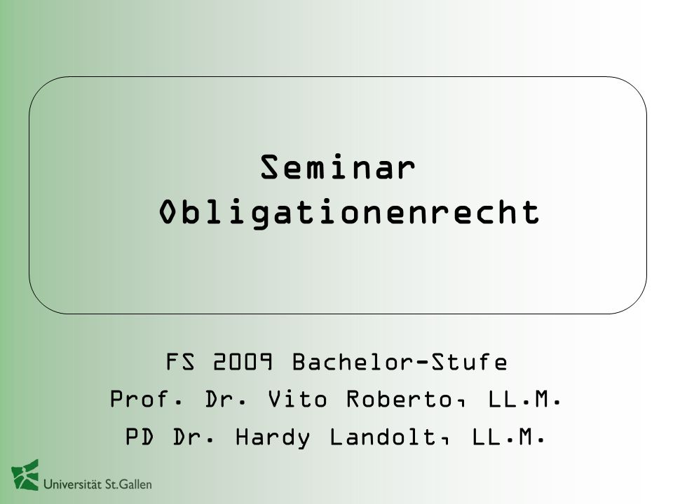 FS 2009 Bachelor-Stufe Prof.Dr. Vito Roberto, LL.M.