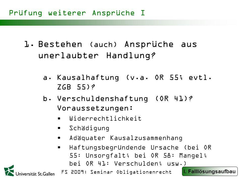 FS 2009: Seminar Obligationenrecht Prüfung weiterer Ansprüche I 1.Bestehen (auch) Ansprüche aus unerlaubter Handlung.