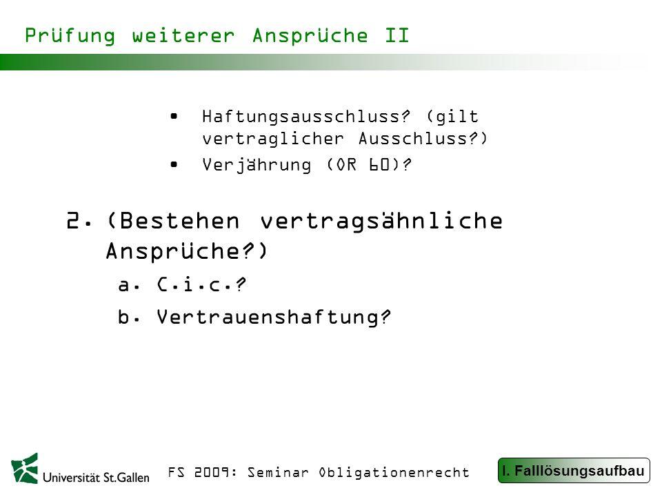 FS 2009: Seminar Obligationenrecht Prüfung weiterer Ansprüche II Haftungsausschluss.