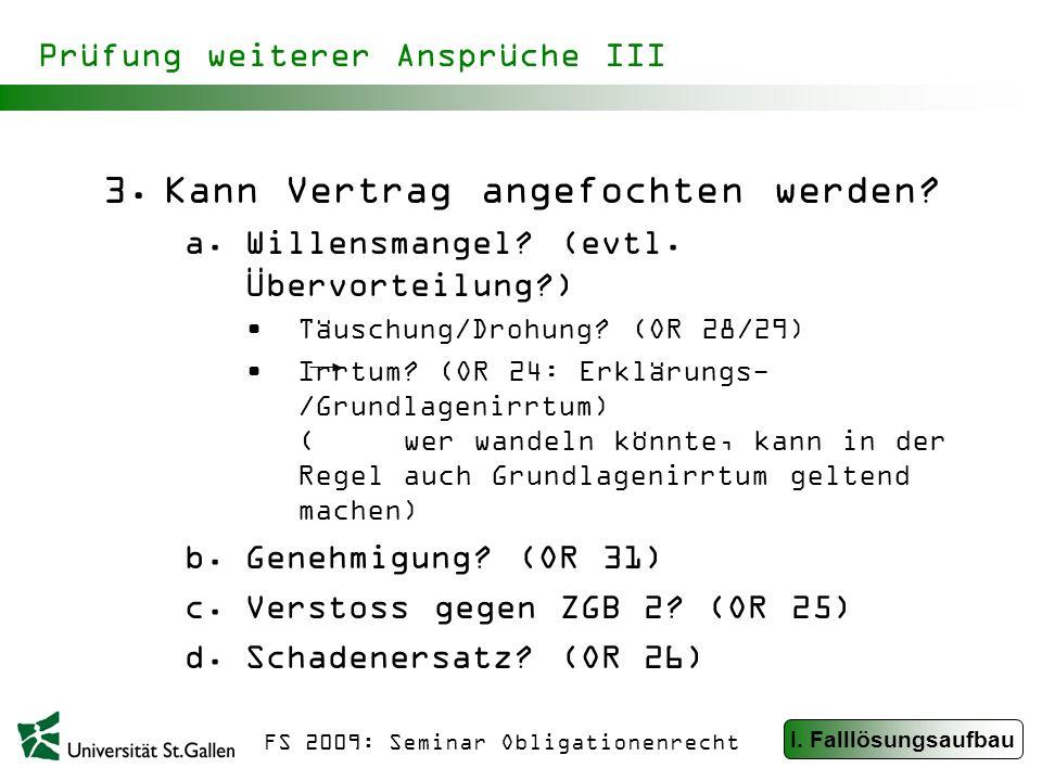 FS 2009: Seminar Obligationenrecht Prüfung weiterer Ansprüche III 3.Kann Vertrag angefochten werden.
