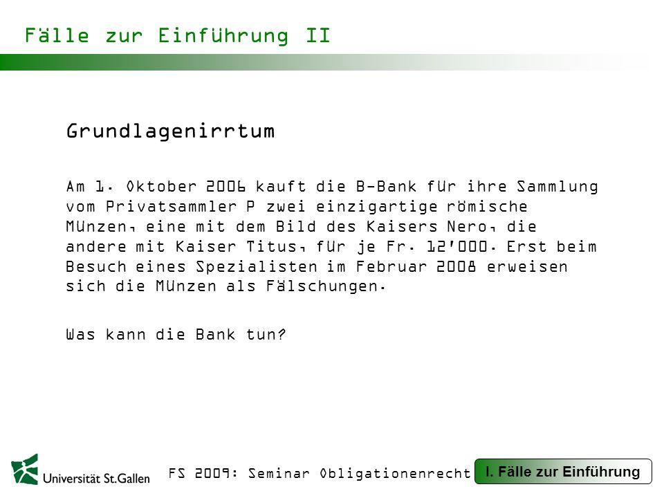 FS 2009: Seminar Obligationenrecht Fälle zur Einführung II Grundlagenirrtum Am 1.