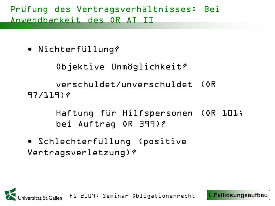 FS 2009: Seminar Obligationenrecht Prüfung des Vertragsverhältnisses: Bei Anwendbarkeit des OR AT II Nichterfüllung.