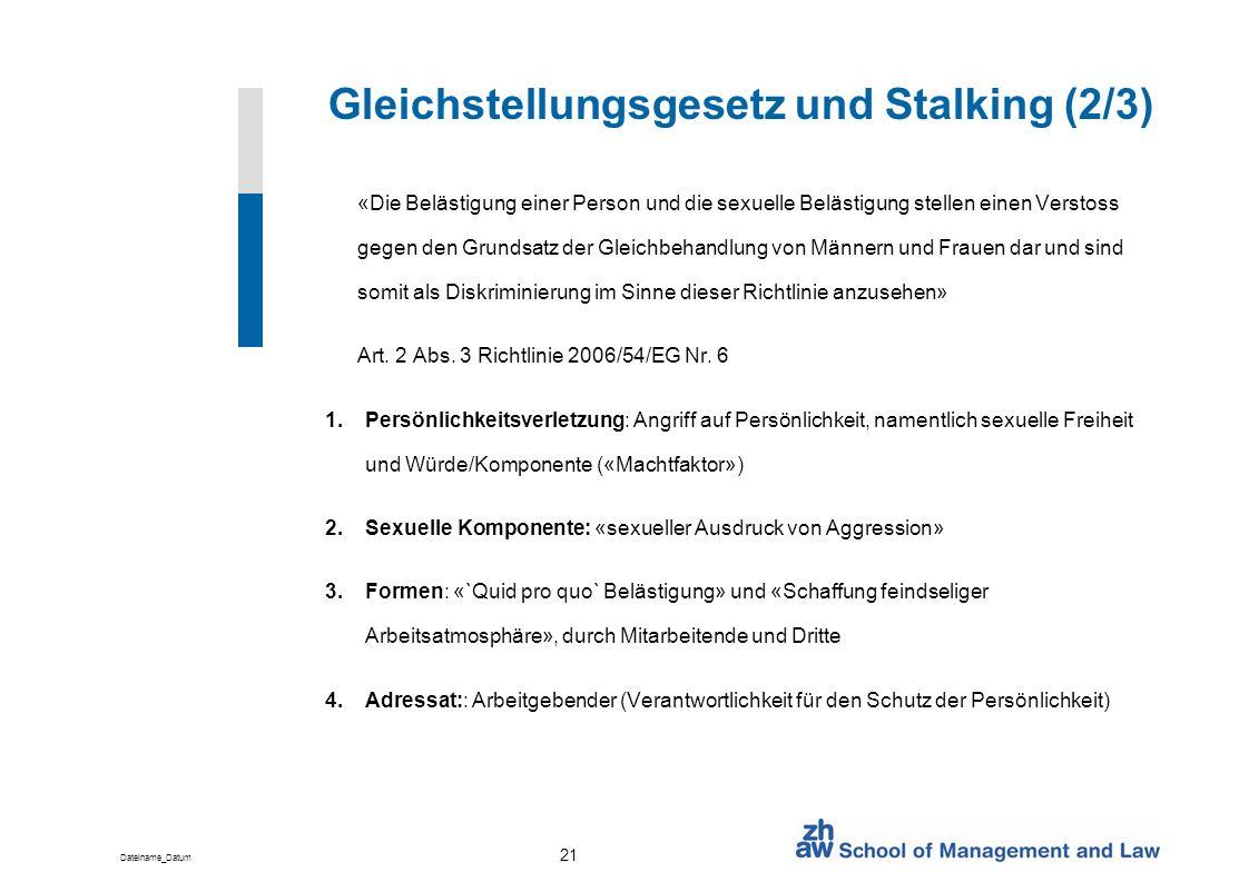 Dateiname_Datum 21 Gleichstellungsgesetz und Stalking (2/3) «Die Belästigung einer Person und die sexuelle Belästigung stellen einen Verstoss gegen de