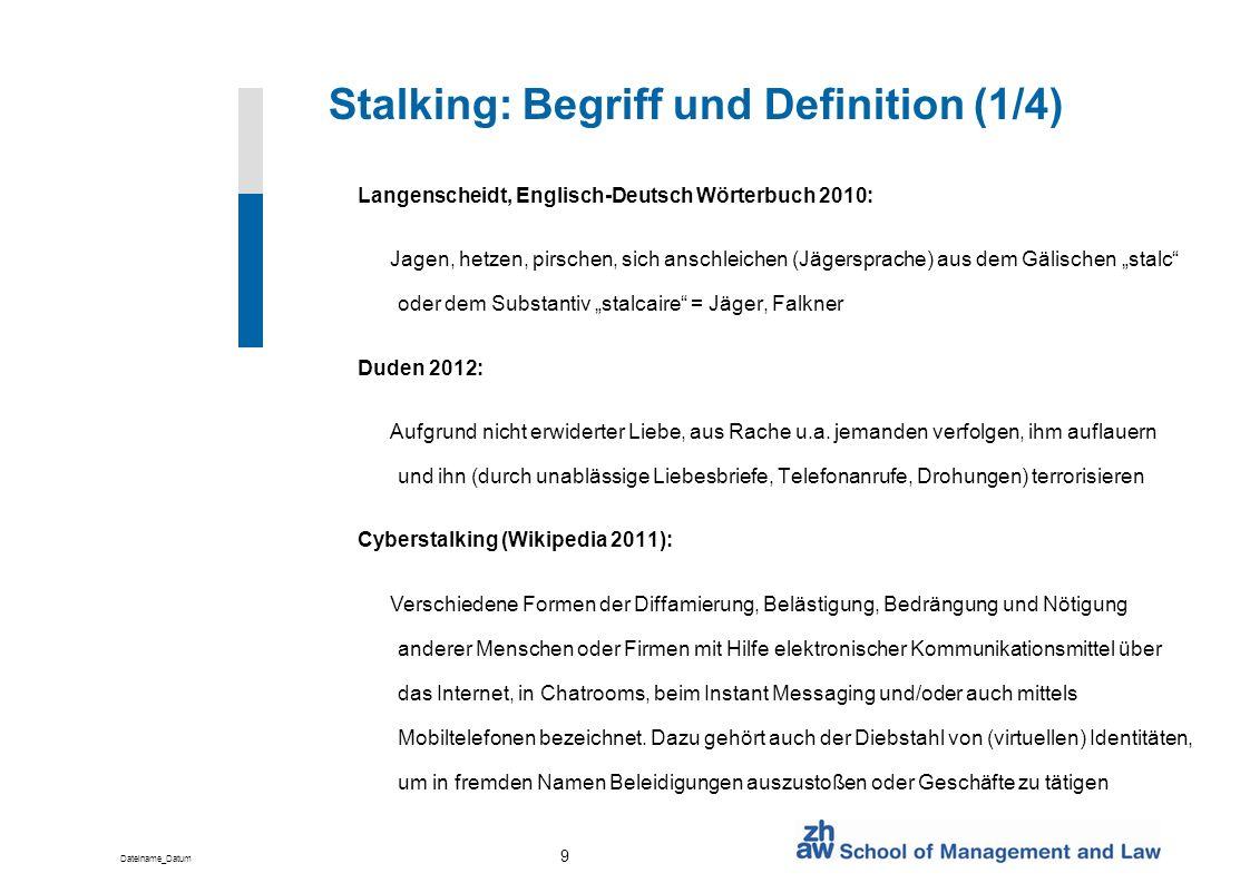 Dateiname_Datum 9 Stalking: Begriff und Definition (1/4) Langenscheidt, Englisch-Deutsch Wörterbuch 2010: Jagen, hetzen, pirschen, sich anschleichen (