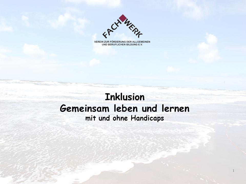 1 Inklusion Gemeinsam leben und lernen mit und ohne Handicaps
