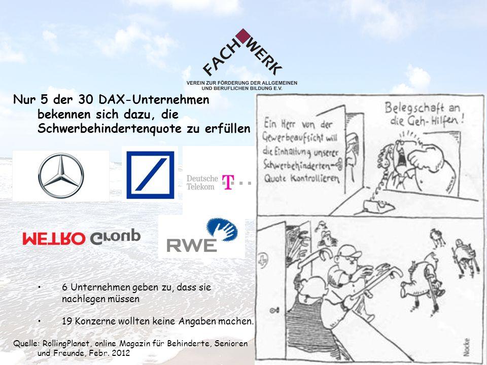 9 Nur 5 der 30 DAX-Unternehmen bekennen sich dazu, die Schwerbehindertenquote zu erfüllen 6 Unternehmen geben zu, dass sie nachlegen müssen 19 Konzerne wollten keine Angaben machen.
