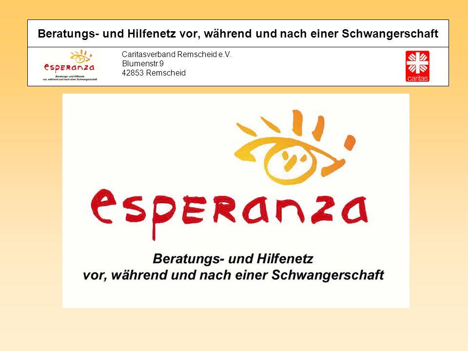 Beratungs- und Hilfenetz vor, während und nach einer Schwangerschaft Caritasverband Remscheid e.V. Blumenstr.9 42853 Remscheid