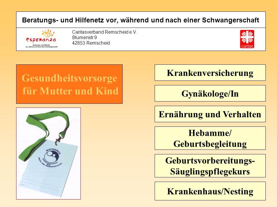 Caritasverband Remscheid e.V. Blumenstr.9 42853 Remscheid Krankenversicherung Gynäkologe/In Ernährung und Verhalten Hebamme/ Geburtsbegleitung Geburts
