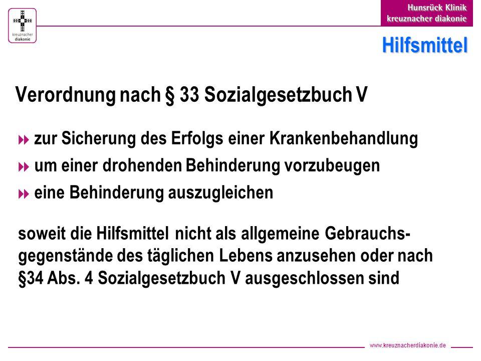 www.kreuznacherdiakonie.de Hilfsmittel Verordnung nach § 33 Sozialgesetzbuch V zur Sicherung des Erfolgs einer Krankenbehandlung um einer drohenden Be