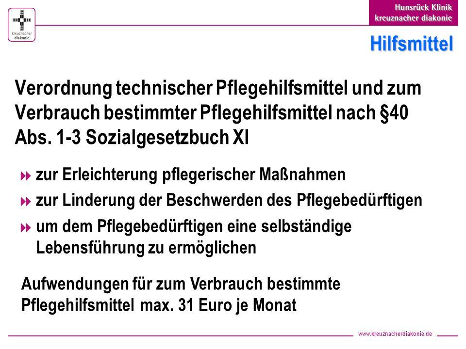 www.kreuznacherdiakonie.de Hilfsmittel Verordnung technischer Pflegehilfsmittel und zum Verbrauch bestimmter Pflegehilfsmittel nach §40 Abs. 1-3 Sozia