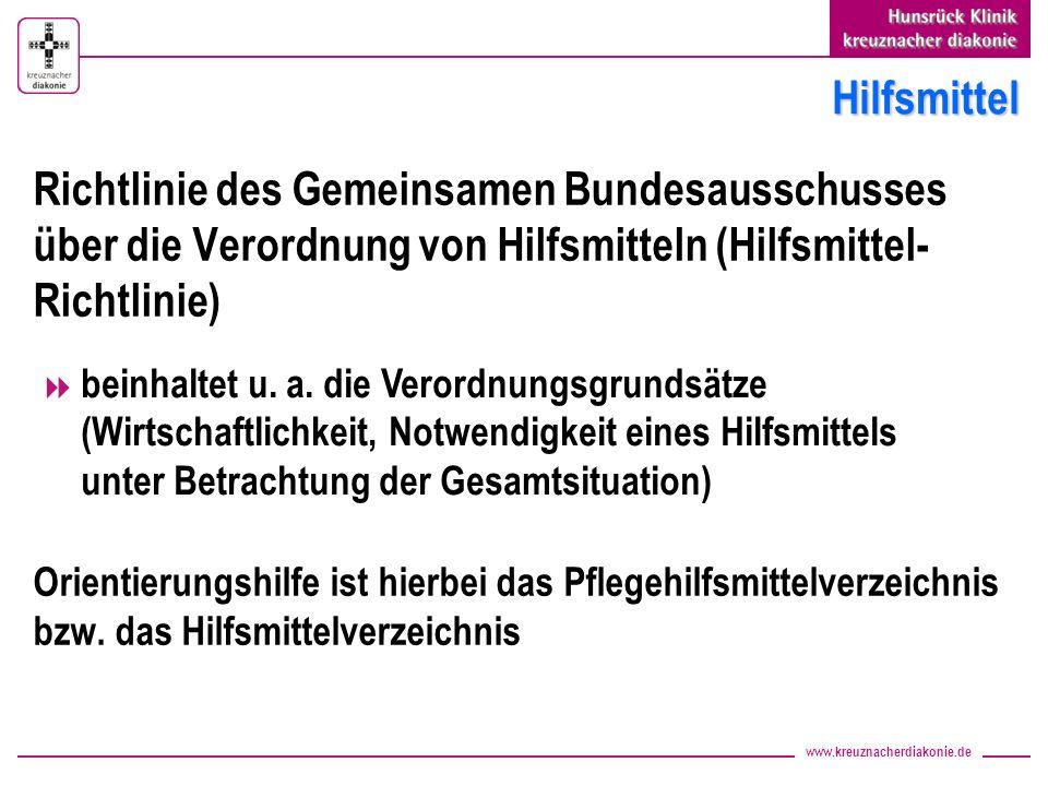 www.kreuznacherdiakonie.de Hilfsmittel Richtlinie des Gemeinsamen Bundesausschusses über die Verordnung von Hilfsmitteln (Hilfsmittel- Richtlinie) Ori