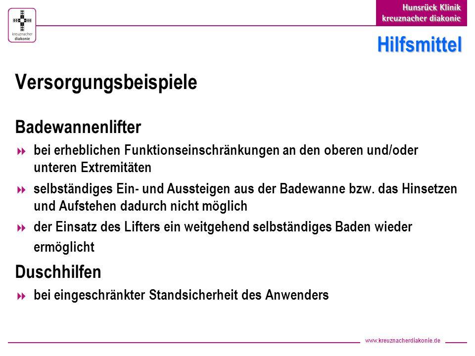 www.kreuznacherdiakonie.de Hilfsmittel Versorgungsbeispiele Badewannenlifter bei erheblichen Funktionseinschränkungen an den oberen und/oder unteren E