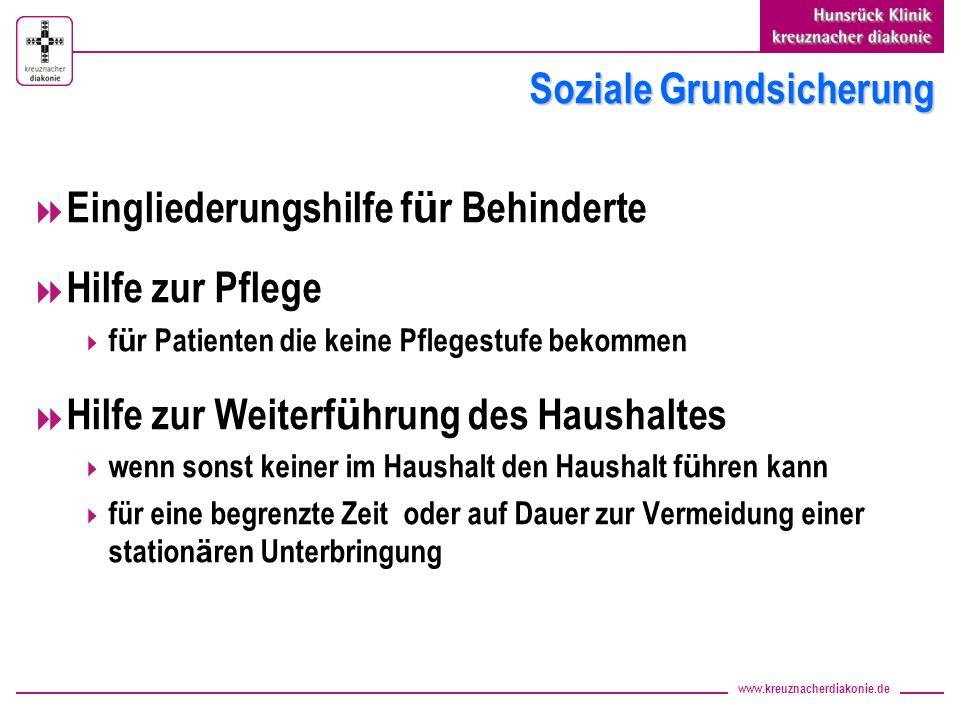 www.kreuznacherdiakonie.de Soziale Grundsicherung Eingliederungshilfe f ü r Behinderte Hilfe zur Pflege f ü r Patienten die keine Pflegestufe bekommen