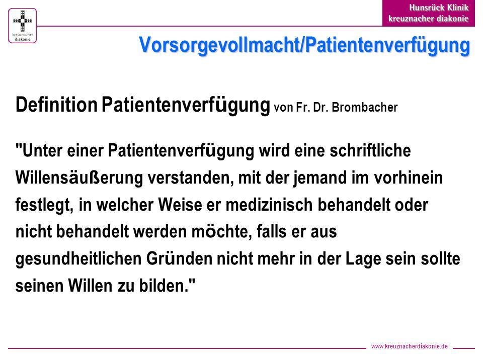 www.kreuznacherdiakonie.de Vorsorgevollmacht/Patientenverfügung Definition Patientenverf ü gung von Fr. Dr. Brombacher