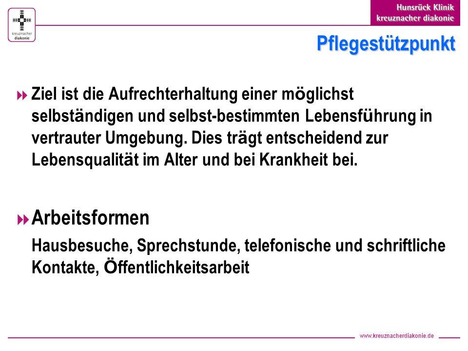 www.kreuznacherdiakonie.de Pflegestützpunkt Ziel ist die Aufrechterhaltung einer m ö glichst selbst ä ndigen und selbst-bestimmten Lebensf ü hrung in vertrauter Umgebung.