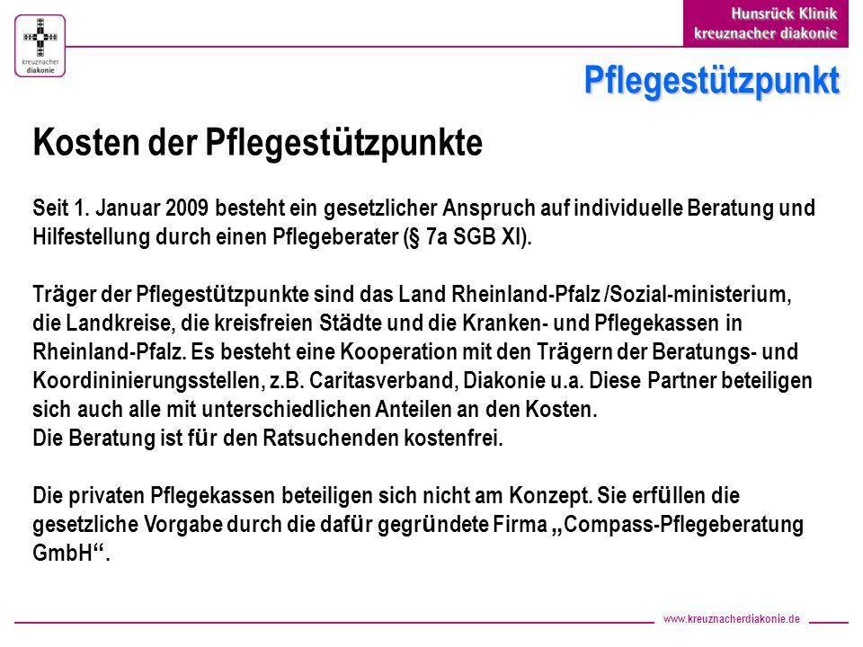 www.kreuznacherdiakonie.de Pflegestützpunkt Kosten der Pflegest ü tzpunkte Seit 1. Januar 2009 besteht ein gesetzlicher Anspruch auf individuelle Bera