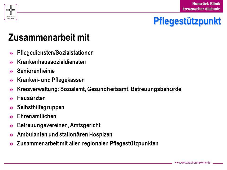 www.kreuznacherdiakonie.de Pflegestützpunkt Pflegediensten/Sozialstationen Krankenhaussozialdiensten Seniorenheime Kranken- und Pflegekassen Kreisverw