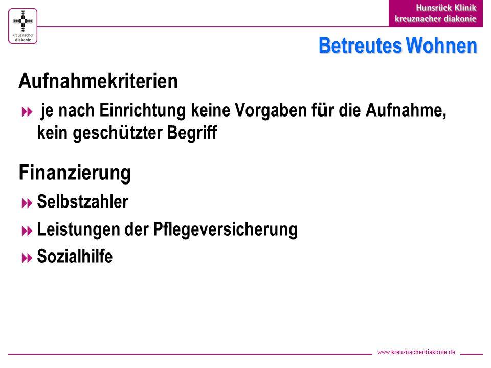 www.kreuznacherdiakonie.de Betreutes Wohnen Aufnahmekriterien je nach Einrichtung keine Vorgaben f ü r die Aufnahme, kein gesch ü tzter Begriff Finanz