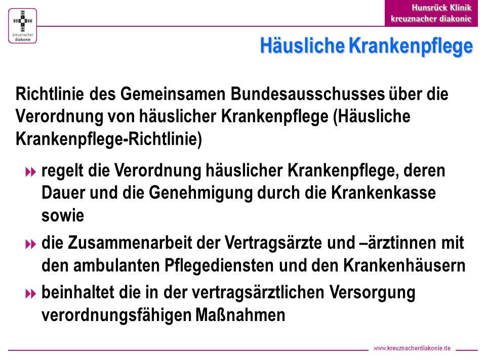 www.kreuznacherdiakonie.de Häusliche Krankenpflege Richtlinie des Gemeinsamen Bundesausschusses über die Verordnung von häuslicher Krankenpflege (Häus