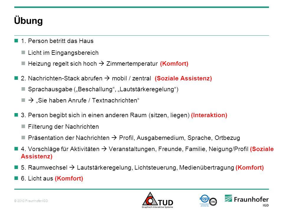 © 2010 Fraunhofer IGD Übung 1.