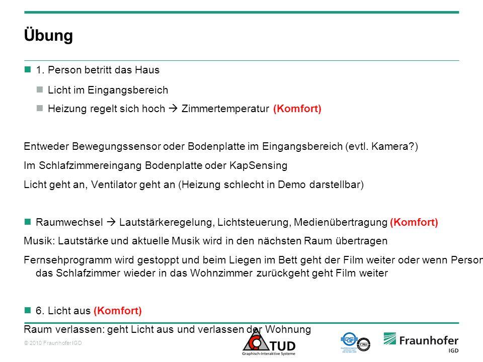 © 2010 Fraunhofer IGD Übung 3.