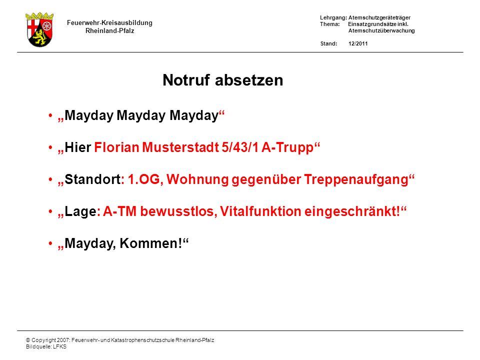 Lehrgang: Atemschutzgeräteträger Thema: Einsatzgrundsätze inkl. Atemschutzüberwachung Stand: 12/2011 Feuerwehr-Kreisausbildung Rheinland-Pfalz © Copyr