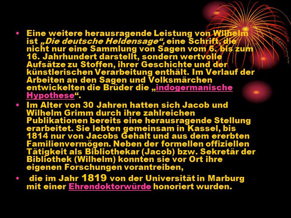 Eine weitere herausragende Leistung von Wilhelm ist Die deutsche Heldensage, eine Schrift, die nicht nur eine Sammlung von Sagen vom 6. bis zum 16. Ja