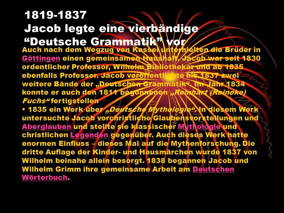 Auch nach dem Wegzug von Kassel unterhielten die Brüder in Göttingen einen gemeinsamen Haushalt. Jacob war seit 1830 ordentlicher Professor, Wilhelm B