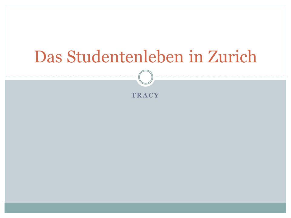 TRACY Das Studentenleben in Zurich