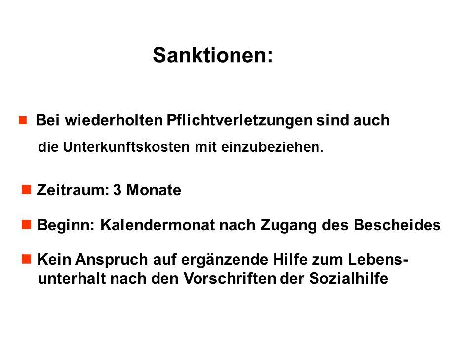 Bei wiederholten Pflichtverletzungen sind auch die Unterkunftskosten mit einzubeziehen. Sanktionen: Zeitraum: 3 Monate Beginn: Kalendermonat nach Zuga
