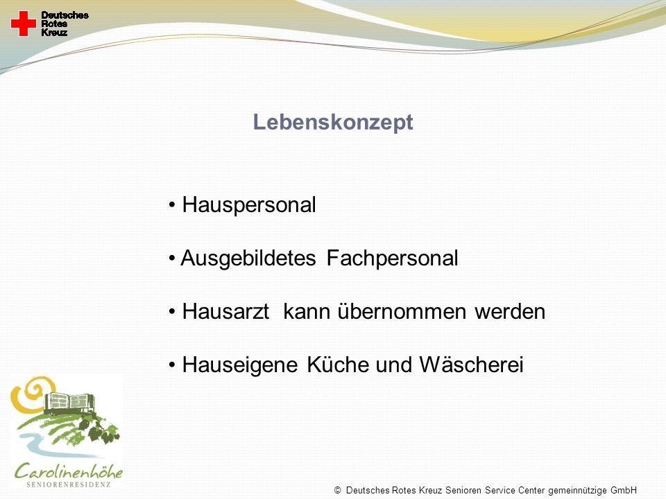 Lebenskonzept Hauspersonal Ausgebildetes Fachpersonal Hausarzt kann übernommen werden Hauseigene Küche und Wäscherei © Deutsches Rotes Kreuz Senioren