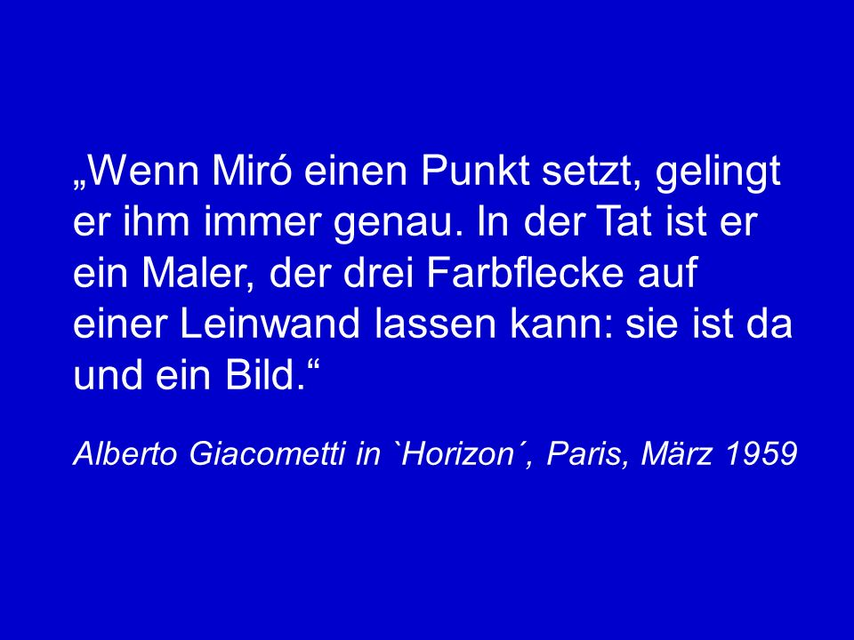 Das Gold im Himmelblau – Mein Bezug zu Miró Ich persönlich habe Mirós Werke zum ersten Mal mit vier Jahren bestaunt, als ich mit meinen Eltern in Barcelona war.