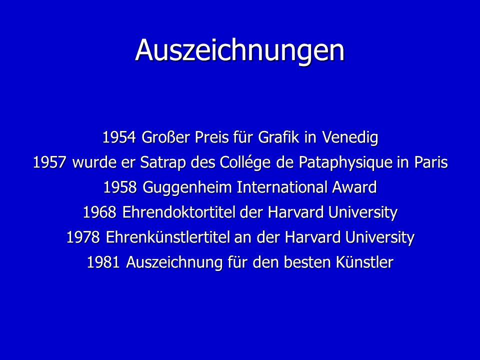 Auszeichnungen 1954 Großer Preis für Grafik in Venedig 1957 wurde er Satrap des Collége de Pataphysique in Paris 1958 Guggenheim International Award 1
