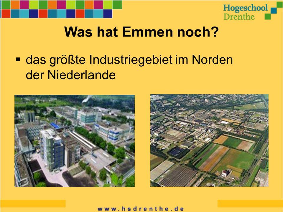 das größte Industriegebiet im Norden der Niederlande Was hat Emmen noch?