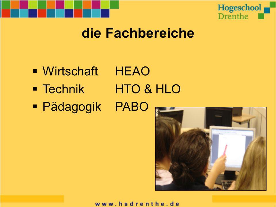 die Fachbereiche WirtschaftHEAO TechnikHTO & HLO PädagogikPABO