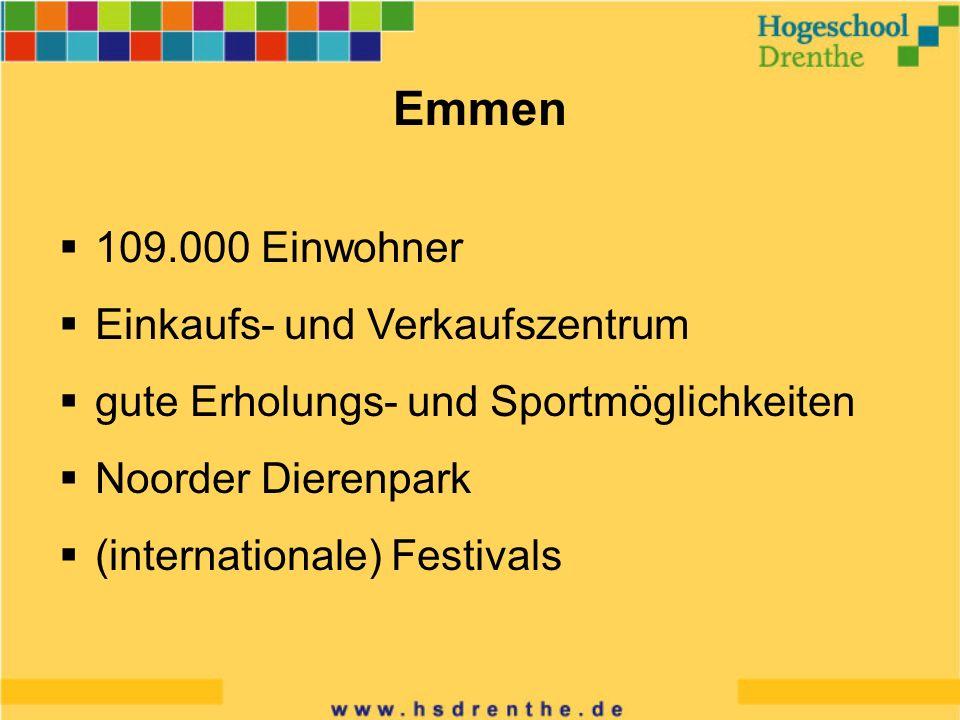 Emmen 109.000 Einwohner Einkaufs- und Verkaufszentrum gute Erholungs- und Sportmöglichkeiten Noorder Dierenpark (internationale) Festivals
