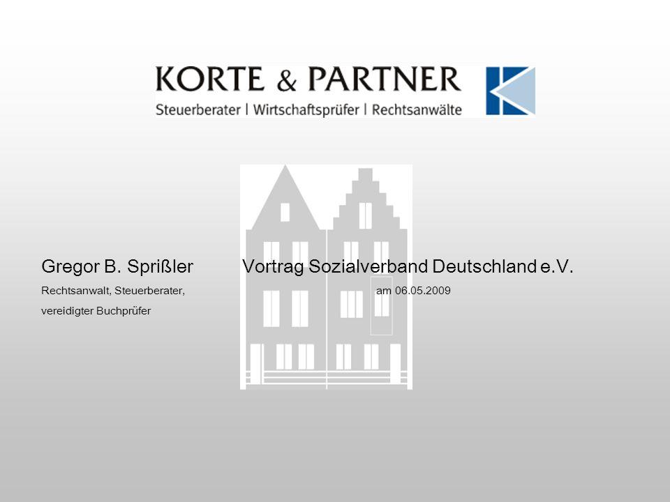 Gregor B. SprißlerVortrag Sozialverband Deutschland e.V. Rechtsanwalt, Steuerberater,am 06.05.2009 vereidigter Buchprüfer