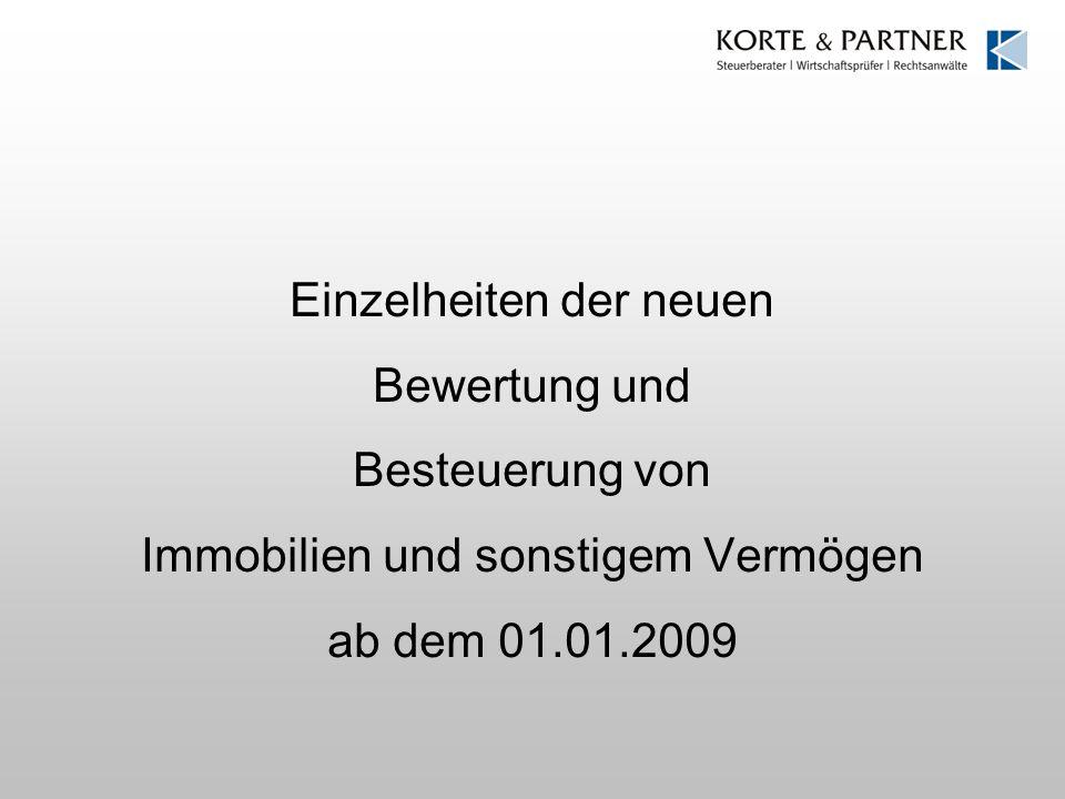 Einzelheiten der neuen Bewertung und Besteuerung von Immobilien und sonstigem Vermögen ab dem 01.01.2009